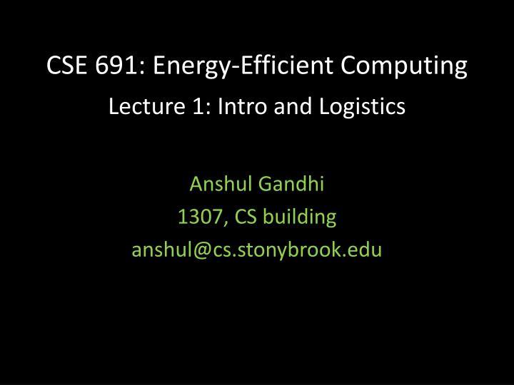 CSE 691: Energy-Efficient Computing