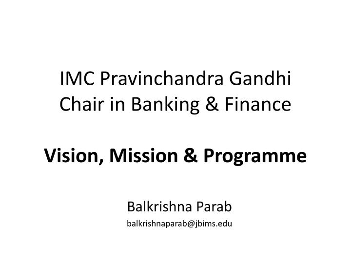 Imc pravinchandra gandhi chair in banking finance vision mission programme