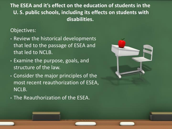 The ESEA and it's effect on the education of students in the