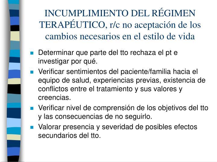 INCUMPLIMIENTO DEL RÉGIMEN TERAPÉUTICO, r/c no aceptación de los cambios necesarios en el estilo de vida