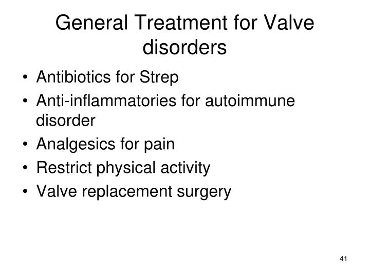 General Treatment for Valve disorders