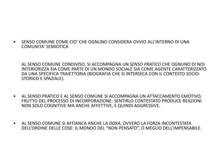 SENSO COMUNE COME CIO' CHE OGNUNO CONSIDERA OVVIO ALL'INTERNO DI UNA COMUNITA' SEMIOTICA
