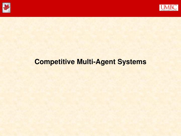 Competitive Multi-Agent Systems