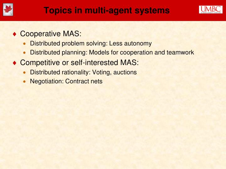 Topics in multi-agent systems