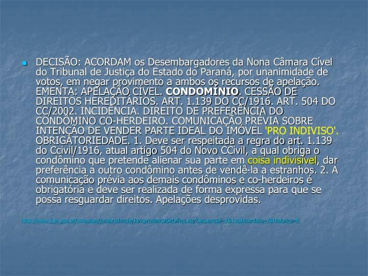 DECISÃO: ACORDAM os Desembargadores da Nona Câmara Cível do Tribunal de Justiça do Estado do Paraná, por unanimidade de votos, em negar provimento a ambos os recursos de apelação. EMENTA: APELAÇÃO CÍVEL.