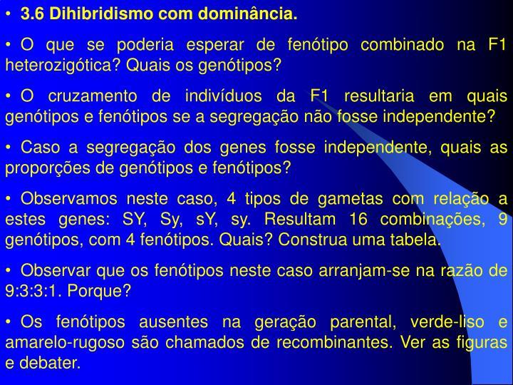 3.6 Dihibridismo com dominância.