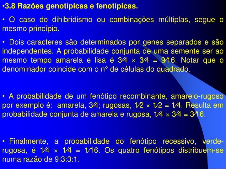 3.8 Razões genotípicas e fenotípicas.