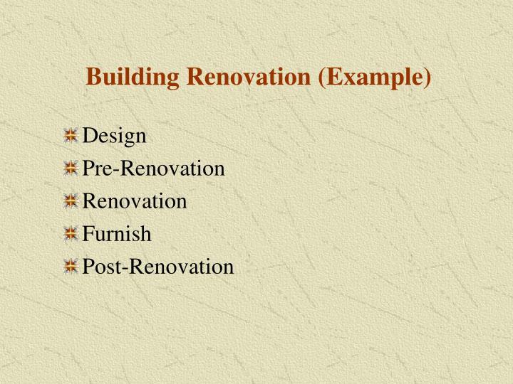 Building Renovation (Example)