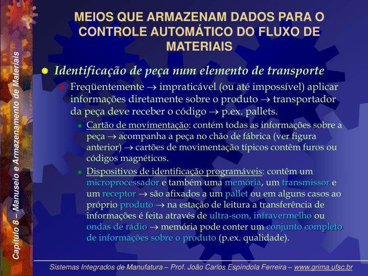 MEIOS QUE ARMAZENAM DADOS PARA O CONTROLE AUTOMÁTICO DO FLUXO DE MATERIAIS