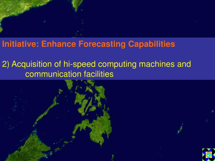 Initiative: Enhance Forecasting Capabilities