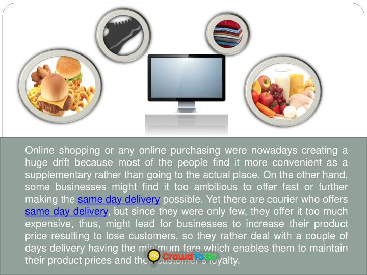 Online shopping or any online purchasing were nowadays creating a huge drift because most of the people find it more convenient as a supplementary rather than going to the actual place. On the other hand, some businesses might find it too ambitious to offer fast or further making the