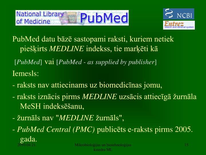PubMed datu bāzē sastopami raksti, kuriem netiek piešķirts
