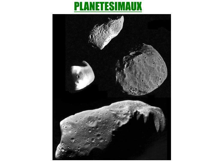 PLANETESIMAUX