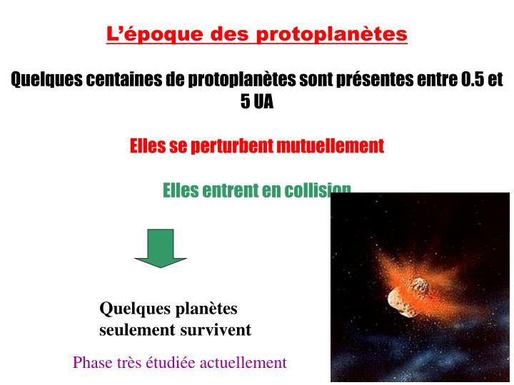 L'époque des protoplanètes
