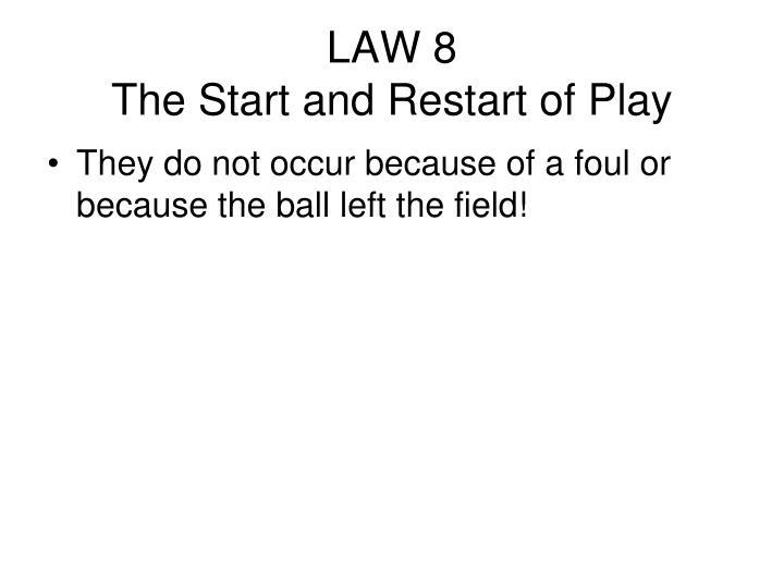 LAW 8