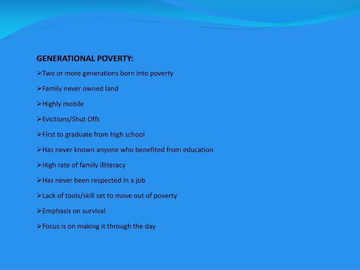 GENERATIONAL POVERTY: