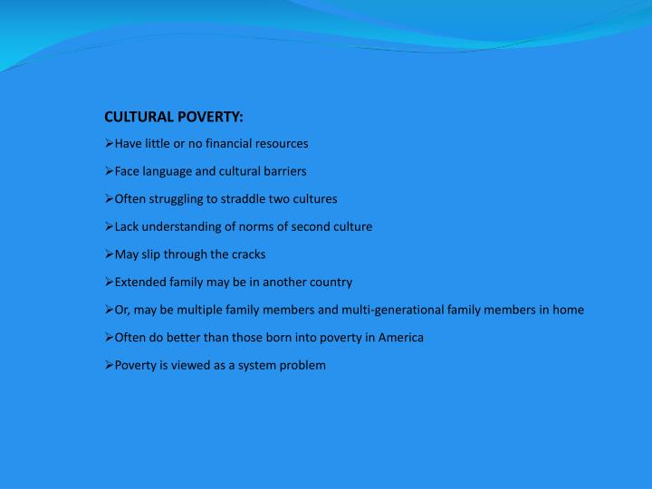 CULTURAL POVERTY:
