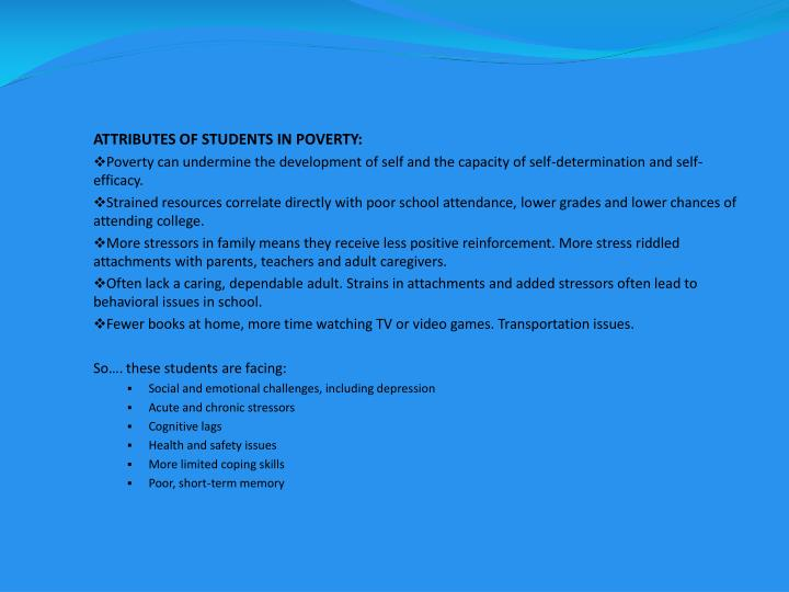 ATTRIBUTES OF STUDENTS IN POVERTY: