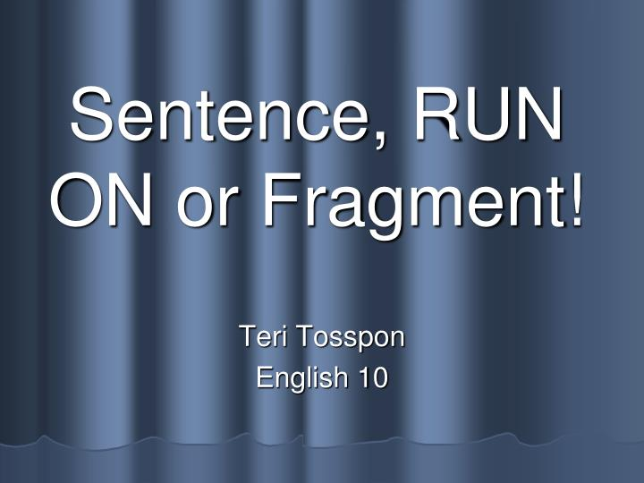 Sentence run on or fragment