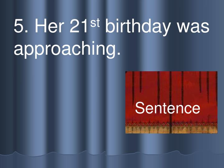 5. Her 21