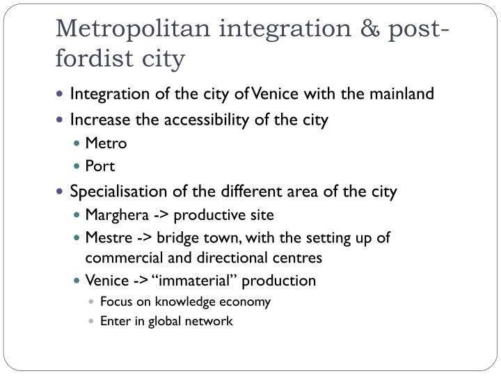Metropolitan integration & post-fordist city