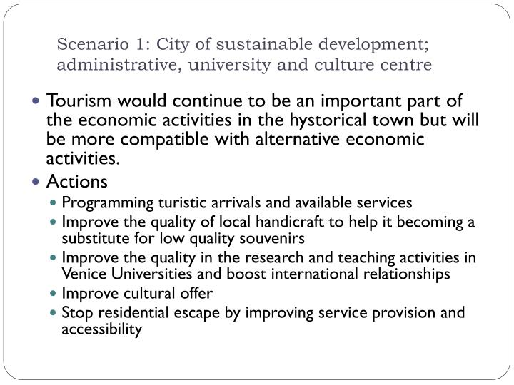 Scenario 1: City of sustainable development; administrative, university and culture centre