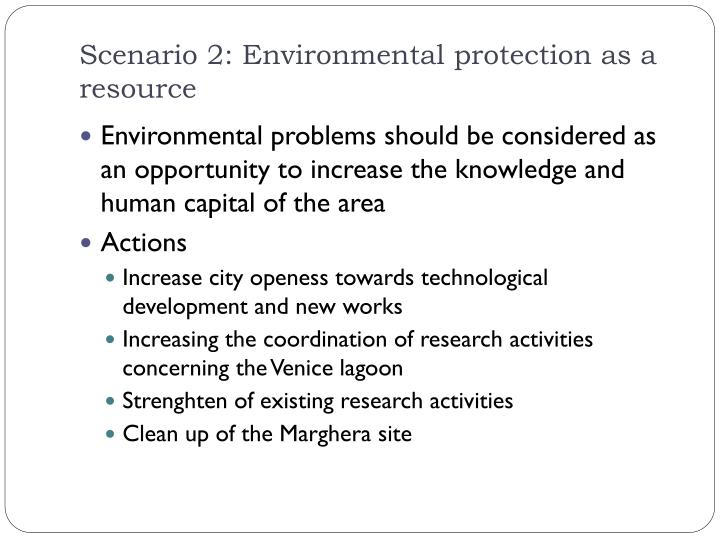 Scenario 2: Environmental protection as a resource