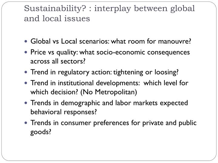Sustainability? : interplay between global and local issues