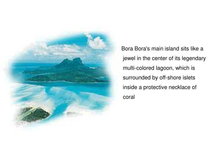 Bora Bora's main island sits like a