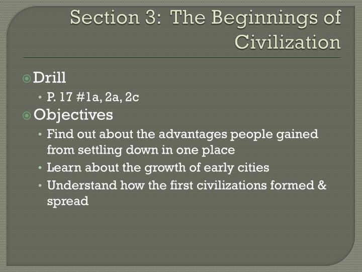 Section 3:  The Beginnings of Civilization