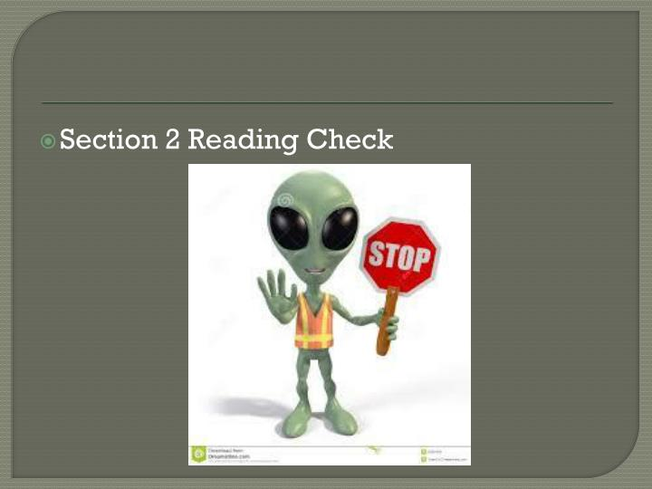 Section 2 Reading Check
