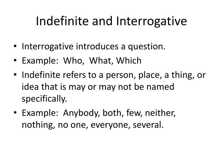 Indefinite and Interrogative