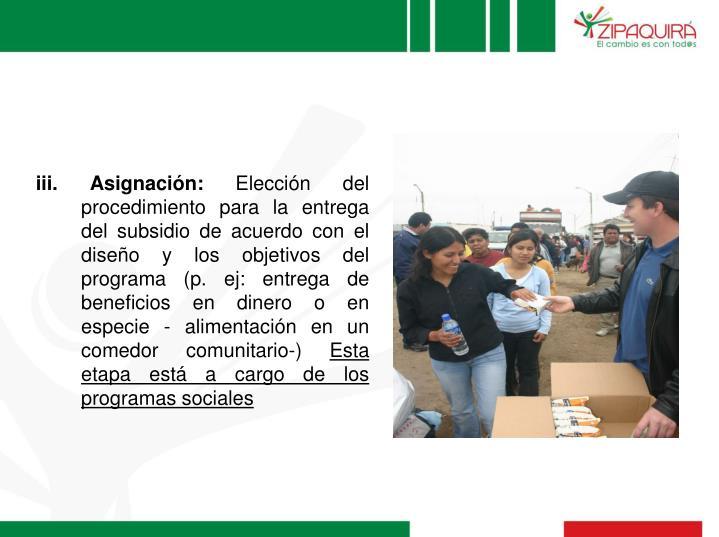 iii. Asignación:
