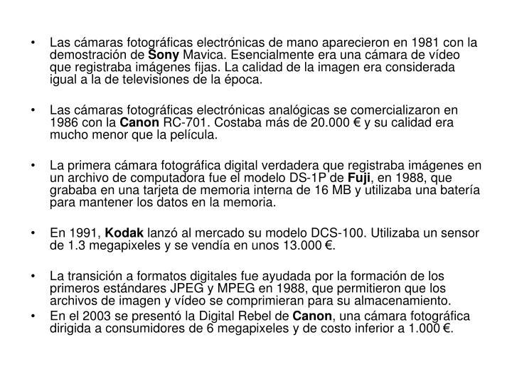 Las cámaras fotográficas electrónicas de mano aparecieron en 1981 con la demostración de