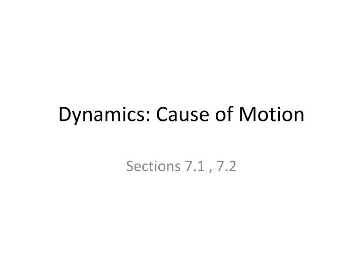 Dynamics cause of motion