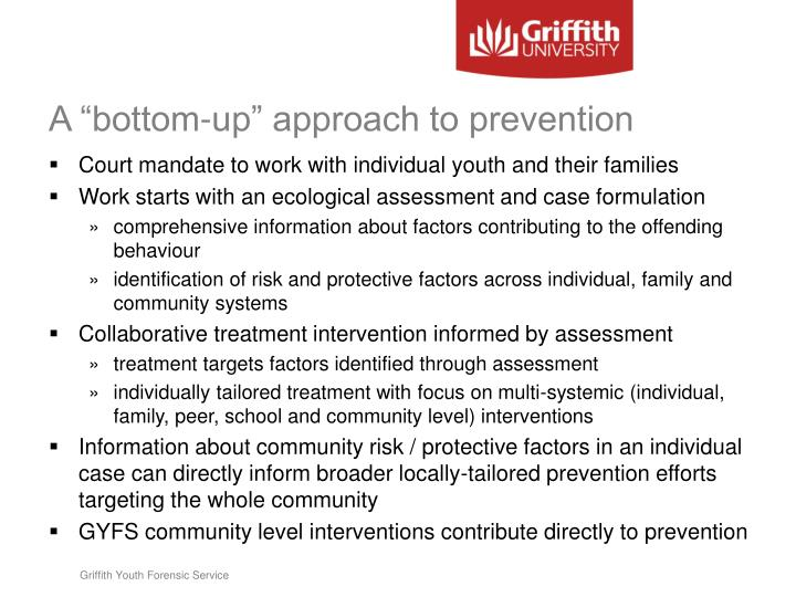 "A ""bottom-up"" approach to prevention"