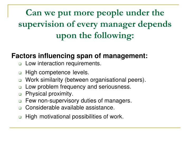 Can we put more people under the supervision of every manager depends upon the following: