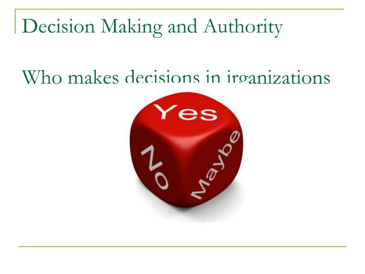 Decision Making and Authority