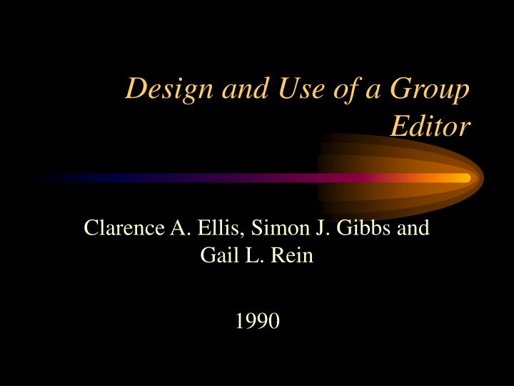 Design and use of a group editor