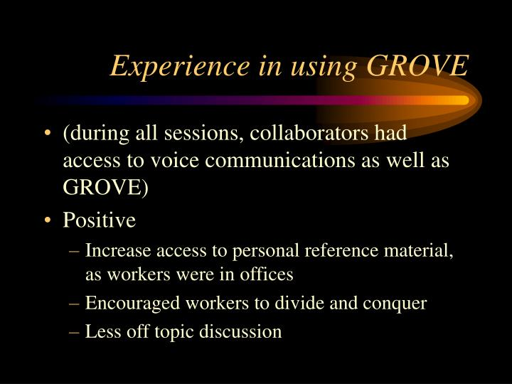 Experience in using GROVE