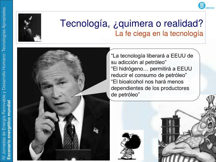 Tecnología, ¿quimera o realidad?