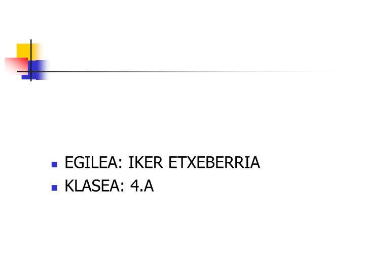 EGILEA: IKER ETXEBERRIA