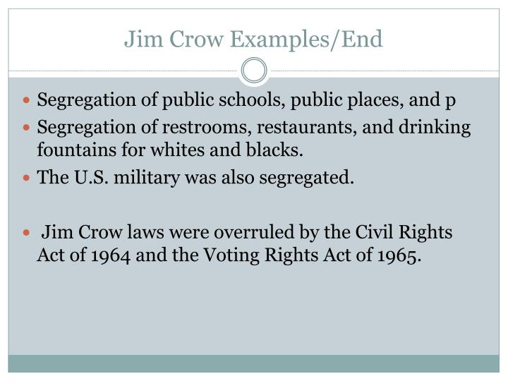 Jim Crow Examples/End