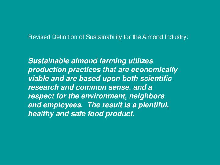 Revised Definition of Sustainability for the Almond Industry: