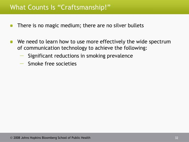"What Counts Is ""Craftsmanship!"""