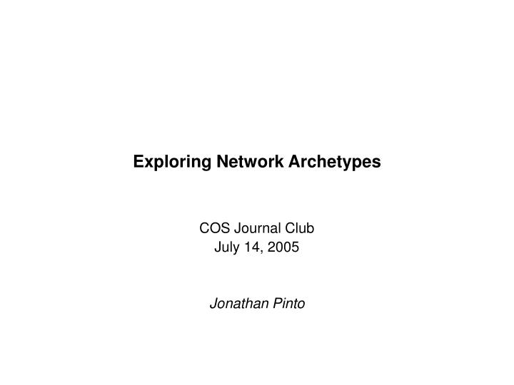 Exploring network archetypes