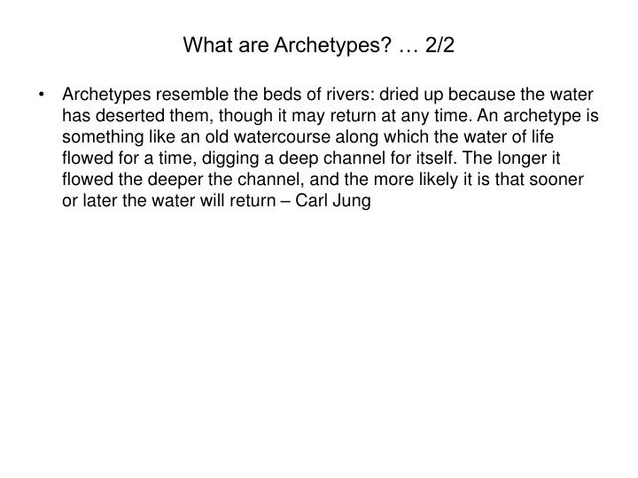 What are Archetypes? … 2/2