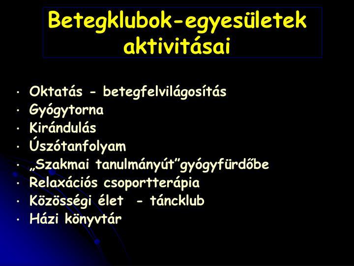 Betegklubok-egyesületek aktivitásai