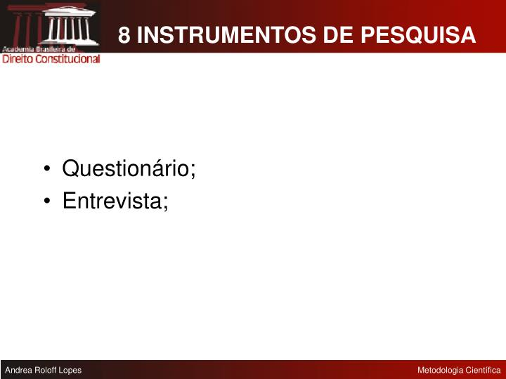 8 INSTRUMENTOS DE PESQUISA