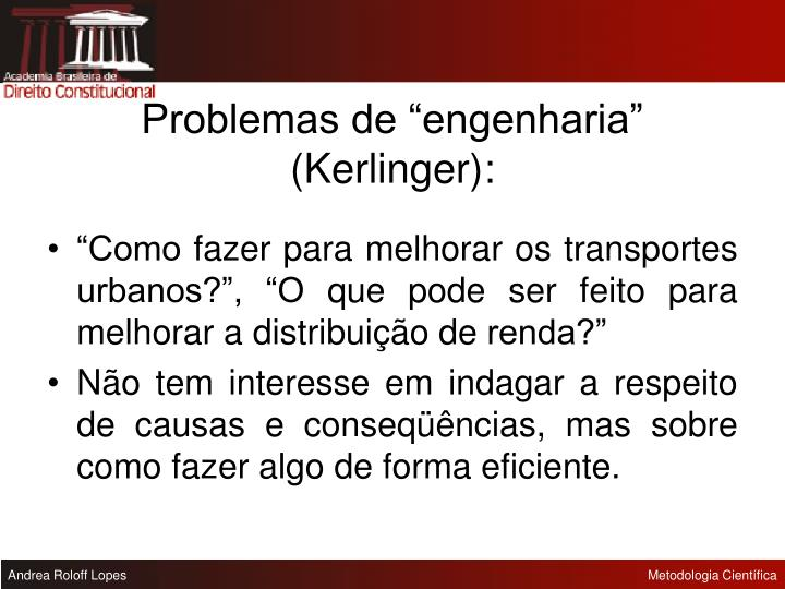 "Problemas de ""engenharia""  (Kerlinger):"